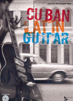 Cuban Latin Guitar, Guitar Method for Latin American and Cuban Techniques