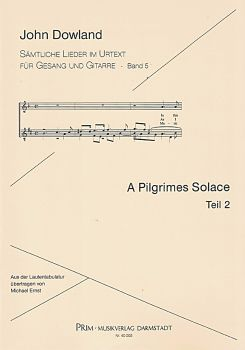 Dowland, John: A Pilgrimes Solace Part 2, for voice and guitar from the series All Songs in Urtext, sheet music