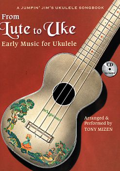 From Lute to Uke, Early Lute Pieces for Ukulele, sheet music