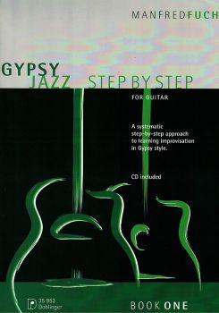Fuchs, Manfred: Gypsy Jazz Step by Step, Improvisiation Method in Gypsy Style for Guitar
