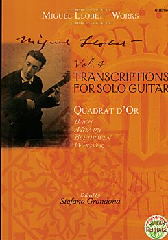Llobet, Miguel: Complete Works for Solo Guitar Vol. 4: Transcriptions and Quadrat d'or für Gitarre solo, Noten
