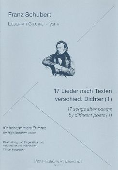 Schubert, Franz: 17 Songs after Poems by different Poets (1) for high (medium) Voive and Guitar, Songs with Guitar Vol 4, sheet music