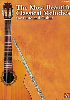 The Most Beautiful Classical Melodies for Flute and Guitar, sheet music