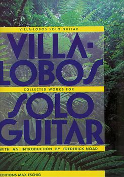 Villa-Lobos, Heitor: Collected Works for Guitar solo, sheet music